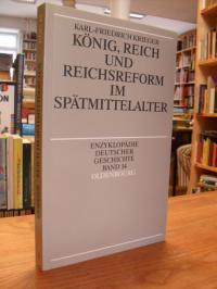 Krieger, König, Reich und Reichsreform im Spätmittelalter,