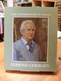 Goergen, Der luxemburgische Maler Edmond Goergen – Landschaftler, Porträtist und