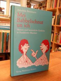 Brustmann, Mei Babbelschnut un ich – Heitere und besinnliche Gedichte in Frankfu
