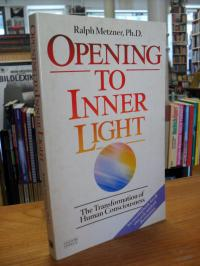 Metzner, Opening To Inner Light – The Transformation Of Human Nature And Conscio