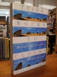 Elliott, Tying Rocks To Clouds – Meetings and Conversations With Wise and Spirit