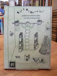 Ein Bücherwurm erzählt aus seinem Leben und andere Schülergeschichten,