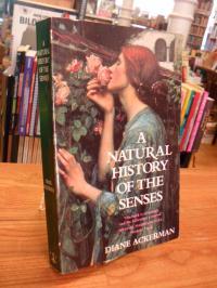 Ackerman, A Natural History Of the Senses,