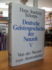 Schoeps, Deutsche Geistesgeschichte der Neuzeit – Band 5 – Von der Neuzeit zum A