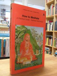 Mcdonald, How to Meditate – A Practical Guide – Edited By Robina Courtin,