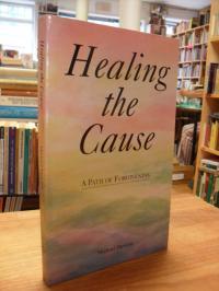 Dawson, Healing The Cause – A Path Of Forgiveness,