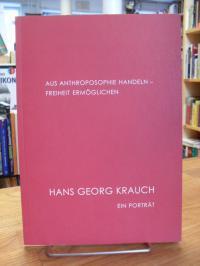 Sandtmann, Hans Georg Krauch – Aus Anthroposophie handeln – Freiheit ermöglichen