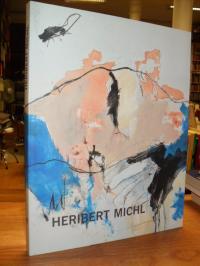 Heribert Michl – Bilder, Arbeiten auf Papier und Fotos 1957 bis 2008,
