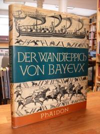 Der Wandteppich von Bayeux – Ein Hauptwerk mittelalterlicher Kunst – Gesamtwiede