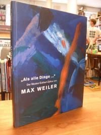 """Weiler, """"Als alle Dinge…"""" – Der Meister-Eckhart-Zyklus von Max Weiler – Mit de"""
