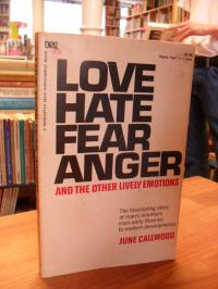Callwood, Love, Hate, Fear, Anger And The Other Lively Emotions,