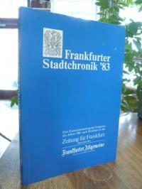 FAZ, Frankfurter Stadtchronik 83 – Eine Zusammenstellung der Ereignisse des Jahr