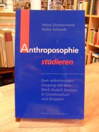 Zimmermann, Anthroposophie studieren – Zum selbständigen Umgang mit dem Werk Rud