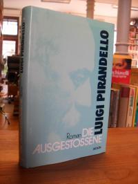 Pirandello, Der Ausgestossene – Roman,
