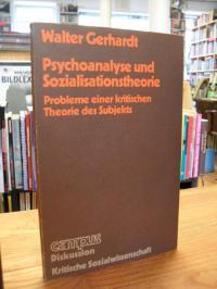 Gerhardt, Psychoanalyse und Sozialisationstheorie – Probleme einer kritischen Th
