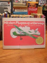 Eberhard Platte, Mit dem Flugzeug unterwegs – Allerlei rund um Starten und Lande