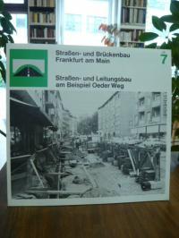 Strassen- und Brückenbauamt (Hrsg.), Straßen- und Leitungsbau am Beispiel Oeder