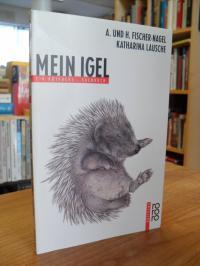 Fischer-Nagel, Mein Igel – Ein Rotfuchs-Sachbuch,