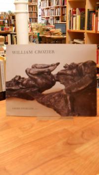 Crozier, William Crozier – Sculpture 1968-1985,
