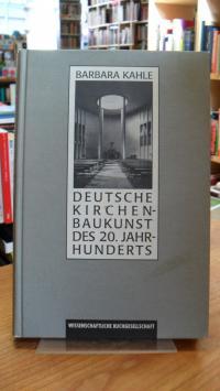 Kahle, Deutsche Kirchenbaukunst des 20. Jahrhunderts,