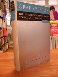 Rosenkranz, Ferdinand Graf von Zeppelin – Die Geschichte eines abenteuerlichen L