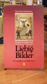 Hopf, Liebig-Bilder,