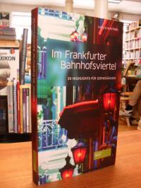 Mattner, Im Frankfurter Bahnhofsviertel – 50 Highlights für Szenengänger,