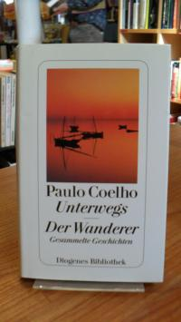 Coelho, Unterwegs – Der Wanderer – Gesammelte Geschichten,