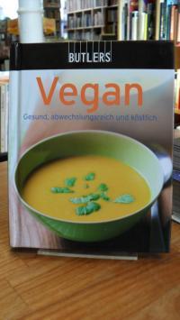 Vegan – Gesund, Abwechslungsreich, Köstlich,