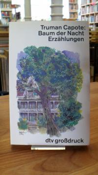 Capote, Baum  der Nacht – Erzählungen, [Großdruck],