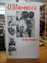 Schirmbeck, Peter Schirmbeck – Skulpturen,