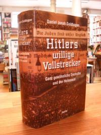Goldhagen, Hitlers willige Vollstrecker – Ganz gewöhnliche Deutsche und der Holo