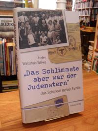 """Waldstein Wilkes, """"Das Schlimmste aber war der Judenstern"""" – Das Schicksal meine"""