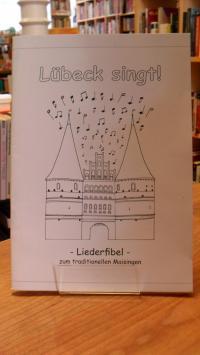Möller, Lübeck singt! – Liederfibel zum traditionellen Maisingen [Mai-Singen],