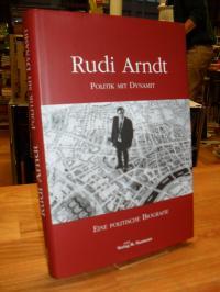Arndt, Rudi Arndt – Politik mit Dynamit – Eine politische Biografie,