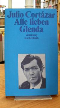 Cortázar, Alle lieben Glenda – Erzählungen,
