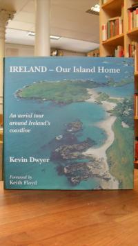 Irland / Our Island Home: An Aerial Tour Around Ireland's Coastline (Gebundene A