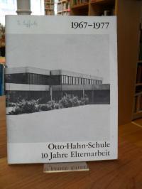 Hanau / Otto-Hahn-Schule, 1967-1977 – Otto-Hahn-Schule – 10 Jahre Elternarbeit,