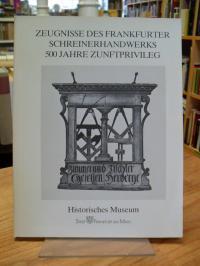 Lerner, Zeugnisse des Frankfurter Schreinerhandwerks – 500 Jahre Zunftprivileg