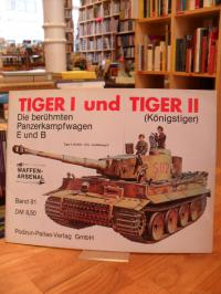 Scheibert, Tiger I und Tiger II (Königstiger) – Die berühmten Panzerkampfwagen E