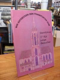 Ketzer, Wir entdecken den Frankfurter Dom – Domführer nicht nur für junge Besuch
