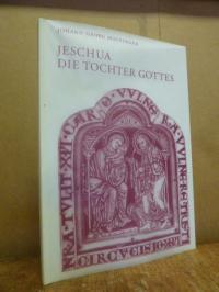 Mausinger, Jeschua, die Tochter Gottes – biologische Grundlagen der feministisch