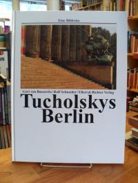 Berlin / Bassewitz, Tucholskys Berlin – Eine Bildreise,