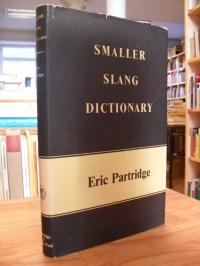 Partridge, Smaller Slang Dictionary,