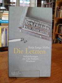 Lange-Müller, Die Letzten – Aufzeichnungen aus Udo Posbichs Druckerei,