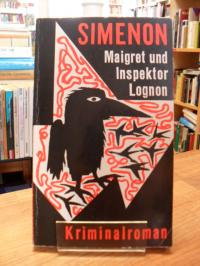 Simenon, Maigret und Inspektor Lognon – Kriminalroman,