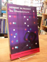 Franke, Der Elfenbeinturm – Ein utopisch-technischer Roman,