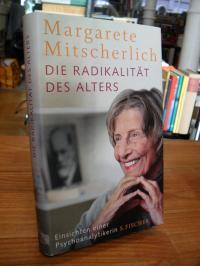 Mitscherlich, Die Radikalität des Alters – Einsichten einer Psychoanalytikerin,