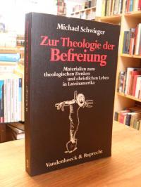 Schwieger, Zur Theologie der Befreiung – Materialien zum theologischen Denken un