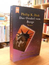 Dick, Das Orakel vom Berge – Roman – Mit einem Vorwort von Kim Stanley Robinson,